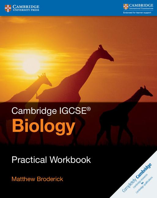 Cambridge IGCSE Biology Practical Workbook by Matthew Broderick