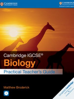 Cambridge IGCSE Biology Practical Teacher's Guide with CD-ROM by Matthew Broderick