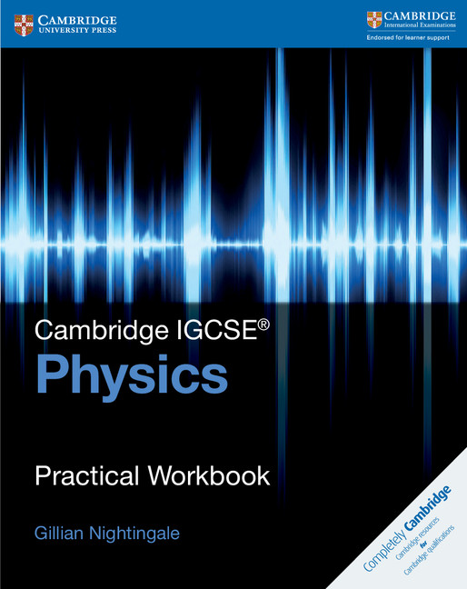 Cambridge IGCSE Physics Practical Workbook by Gillian Nightingale