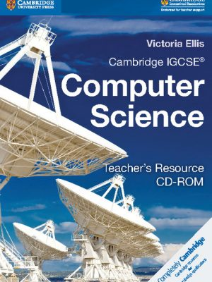 Cambridge IGCSE and O Level Computer Science Teacher's Resource CD-ROM by Victoria Ellis