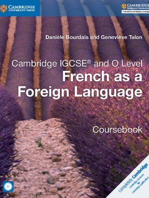 Cambridge IGCSE and O Level French as a Foreign Language Coursebook by Daniele Bourdais