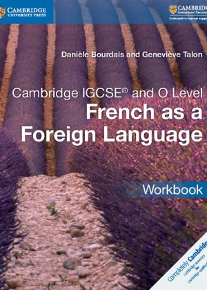 Cambridge IGCSE and O Level French as a Foreign Language Workbook by Daniele Bourdais