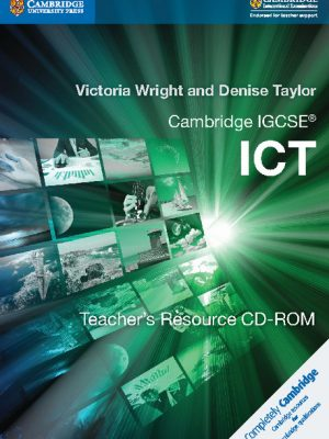 Cambridge IGCSE ICT Teacher's Resource CD-ROM by Victoria Wright