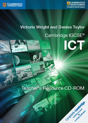 Cambridge IGCSE ICT Teacher's Resource CD-ROM by Victoria Wright