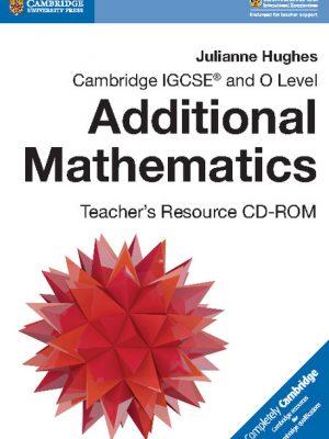 Cambridge IGCSE and O Level Additional Mathematics Teacher's Resource CD-ROM by Julianne Hughes