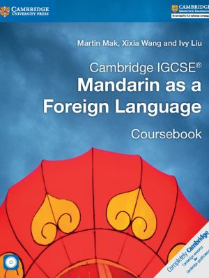Cambridge IGCSE Mandarin as a Foreign Language Coursebook with Audio CD by Martin Mak
