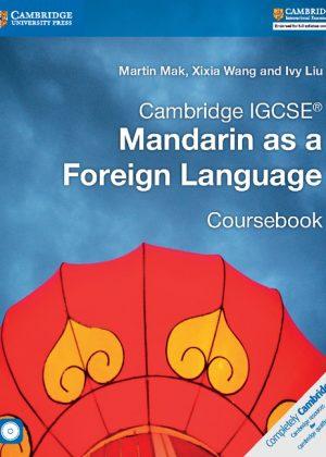 Cambridge IGCSE Mandarin as a Foreign Language Coursebook with Audio CD by Martin Mak