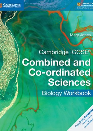Cambridge IGCSE Combined and Co-Ordinated Sciences Biology Workbook by Mary Jones