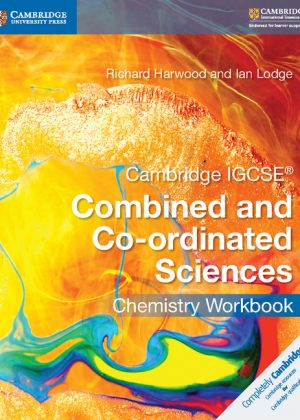 Cambridge IGCSE Combined and Co-Ordinated Sciences Chemistry Workbook by Richard Harwood