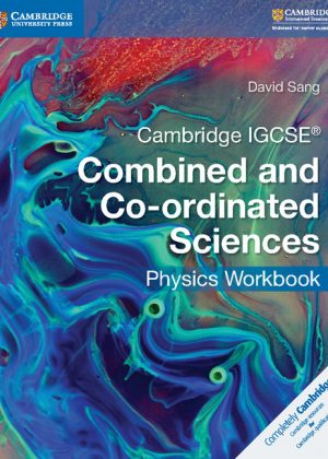Cambridge IGCSE Combined and Co-Ordinated Sciences Physics Workbook by David Sang