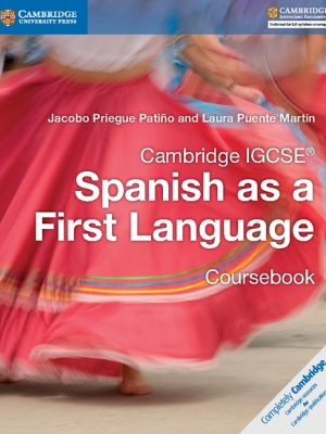 Cambridge IGCSE Spanish as a First Language Coursebook by Jacobo Priegue Patino