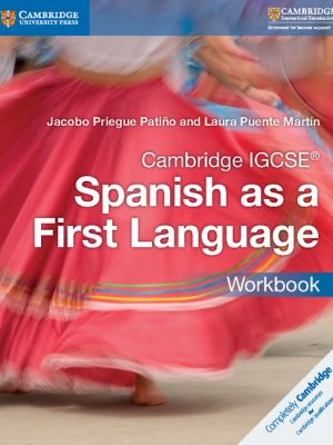 Cambridge IGCSE Spanish as a First Language Workbook by Jacobo Priegue Patino