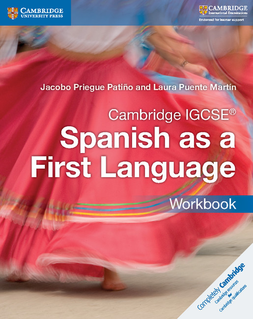 Cambridge IGCSE Spanish as a First Language Workbook by Jacobo Priegue Patino