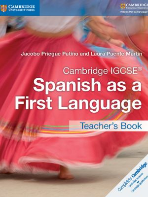 Cambridge IGCSE Spanish as a First Language Teacher's Book by Jacobo Priegue Patino