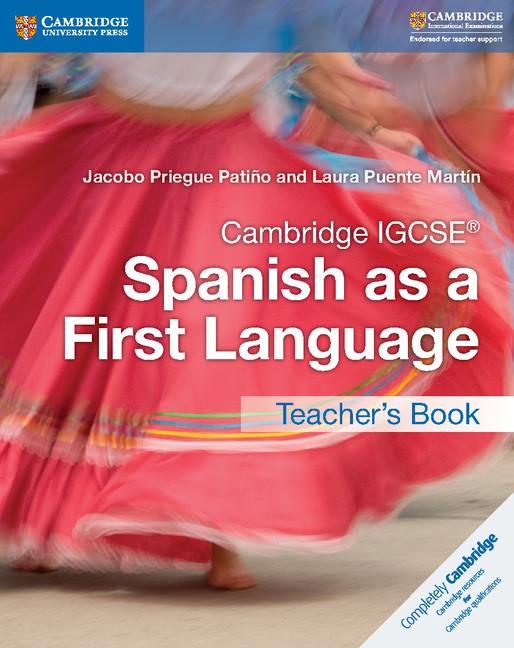 Cambridge IGCSE Spanish as a First Language Teacher's Book by Jacobo Priegue Patino