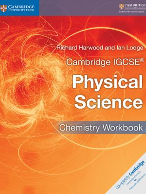 Cambridge IGCSE Physical Science Chemistry Workbook by Richard Harwood