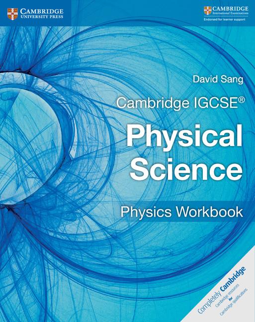Cambridge IGCSE Physical Science Physics Workbook by David Sang