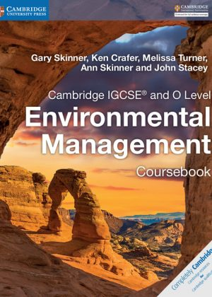 Cambridge IGCSE and O Level Environmental Management Coursebook by Gary Skinner