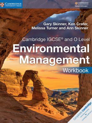 Cambridge IGCSE and O Level Environmental Management Workbook by Gary Skinner