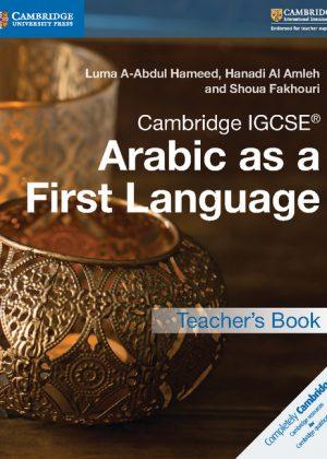 Cambridge IGCSE Arabic as a First Language Teacher's Book by Luma Abdul Hameed