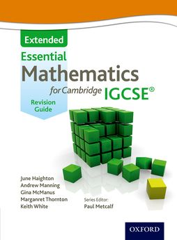 Essential Mathematics for Cambridge IGCSE Extended Revision Guide by June Haighton