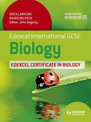 Edexcel International GCSE and Certificate Biology by Erica Larkcom