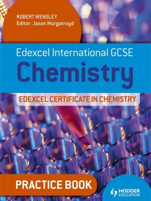 Edexcel International GCSE and Certificate Chemistry Practice Book: Practice Book by Robert Wensley