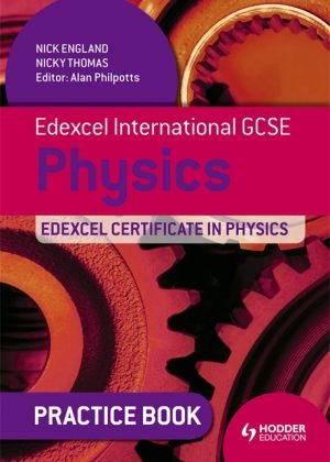Edexcel International GCSE and Certificate Physics Practice Book by Nick England