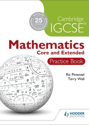 Cambridge IGCSE Mathematics Core and Extended Practice Book by Ric Pimentel