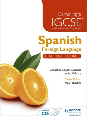 Cambridge IGCSE and International Certificate Spanish Foreign Language Teacher Resource: Teacher Resource by Judith O'Hare
