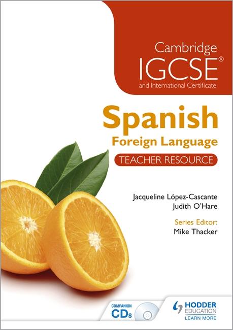 Cambridge IGCSE and International Certificate Spanish Foreign Language Teacher Resource: Teacher Resource by Judith O'Hare