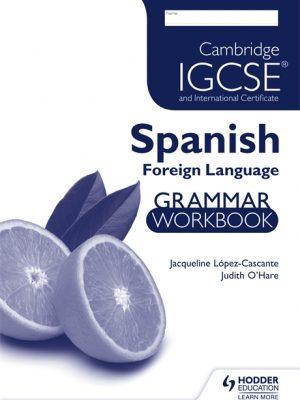 Cambridge IGCSE and International Certificate Spanish Foreign Language Grammar Workbook by Judith O'Hare