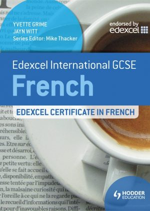 Edexcel International GCSE and Certificate French by Yvette Grime