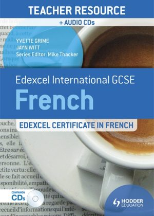 Edexcel International GCSE and Certificate French: Teacher Resource and Audio by Yvette Grime