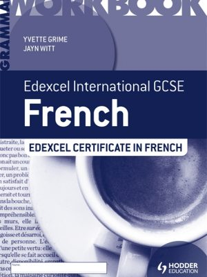 Edexcel International GCSE and Certificate French Grammar Workbook by Yvette Grime