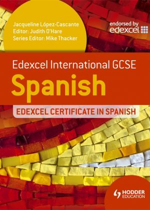 Edexcel International GCSE and Certificate Spanish by Judith O'Hare