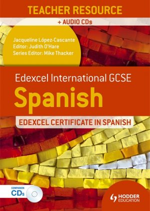 Edexcel International GCSE and Certificate Spanish Teacher Resource and audio-CDs by Judith O'Hare