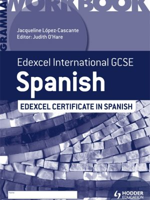 Edexcel International GCSE and Certificate Spanish Grammar Workbook by Judith O'Hare