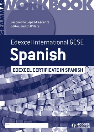 Edexcel International GCSE and Certificate Spanish Grammar Workbook by Judith O'Hare
