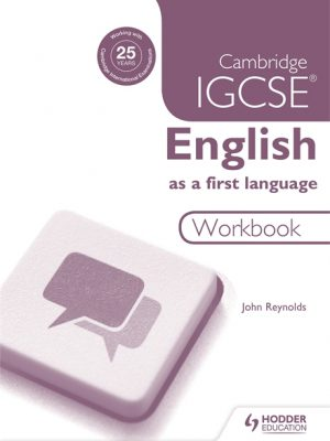 Cambridge IGCSE English First Language Workbook by John Reynolds