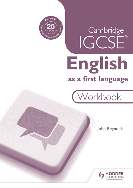 Cambridge IGCSE English First Language Workbook by John Reynolds