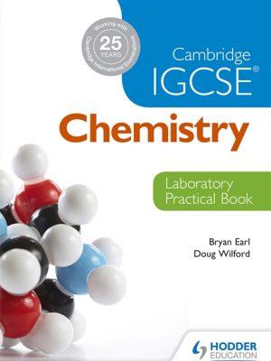 Cambridge IGCSE Chemistry Laboratory Practical Book by Bryan Earl