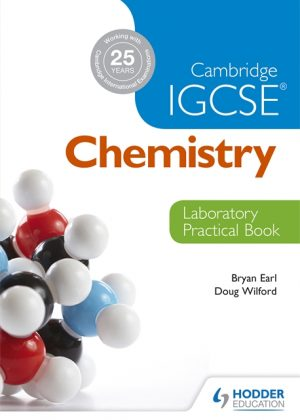 Cambridge IGCSE Chemistry Laboratory Practical Book by Bryan Earl