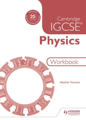 Cambridge IGCSE Physics Workbook by Heahter Kennett