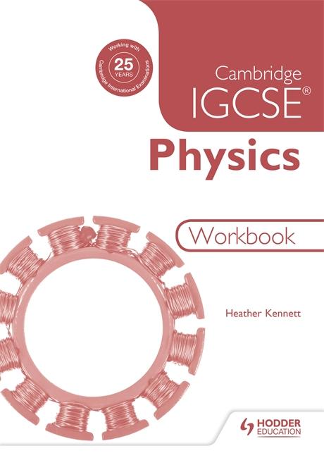 Cambridge IGCSE Physics Workbook by Heahter Kennett