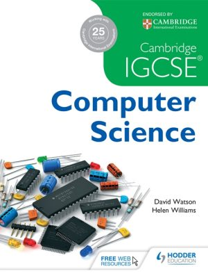 Cambridge IGCSE Computer Science by David Watson