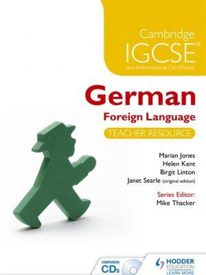 Cambridge IGCSE and International Certificate German Foreign Language Teacher Resource with CDs by Helen Kent