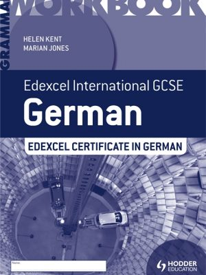 Edexcel International GCSE and Certificate German Grammar Workbook by Helen Kent