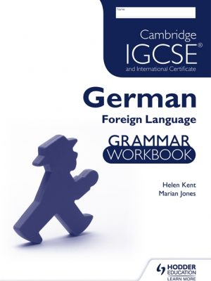 Cambridge IGCSE and International Certificate German Foreign Language Grammar Workbook by Helen Kent