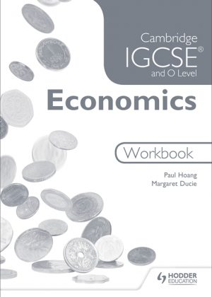 Cambridge IGCSE and O Level Economics Workbook by Paul Hoang